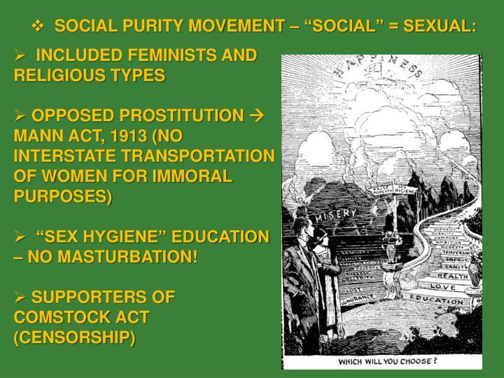 "SOCIAL PURITY MOVEMENT – ""SOCIAL"" = SEXUAL:"