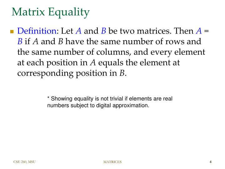 Matrix Equality