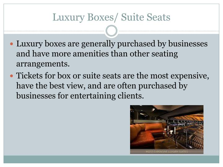 Luxury Boxes/ Suite Seats