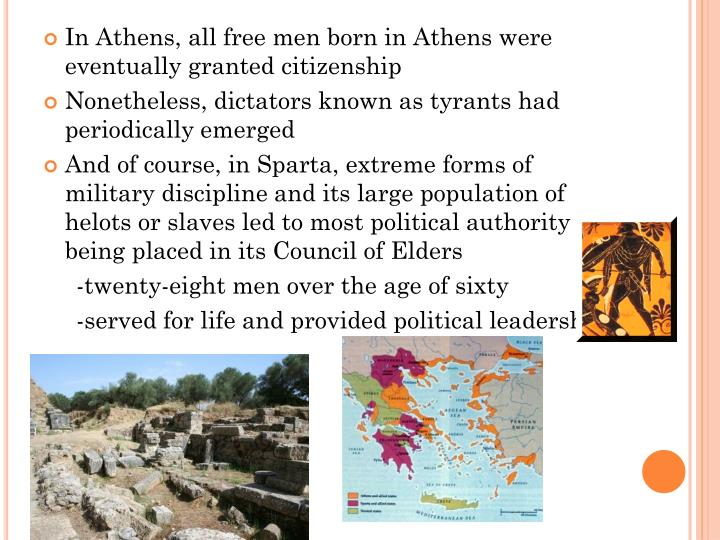 In Athens, all free men born in Athens were eventually granted citizenship