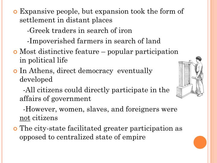 Expansive people, but expansion took the form of settlement in distant places
