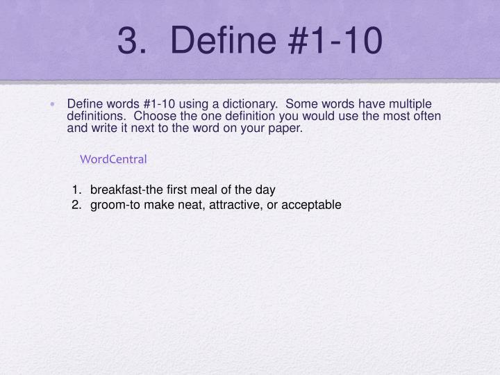3.  Define #1-10