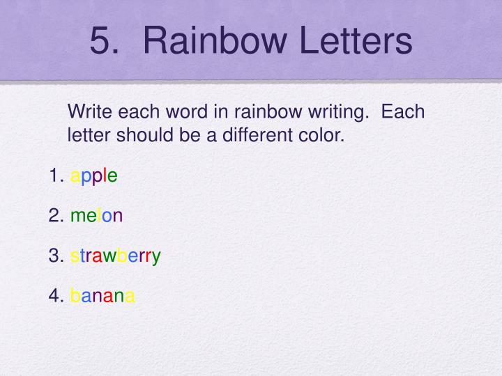 5.  Rainbow