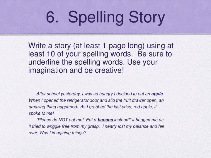6.  Spelling