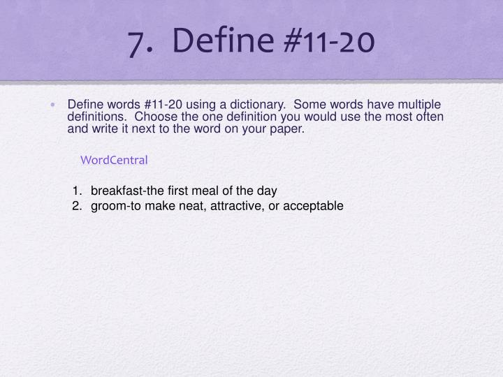 7.  Define #11-20