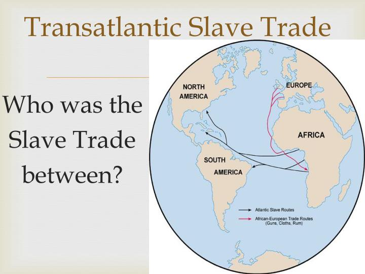 a brief overview of the trans atlantic Boyrereau brinch was born in the early 1740s in the niger river valley of present-day mali  the trans-atlantic - a brief overview of the trans-atlantic.