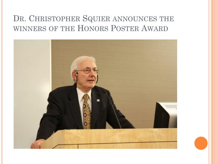 Dr. Christopher Squier announces the winners of the Honors Poster Award