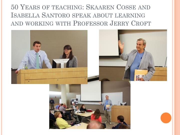 50 Years of teaching: Skaaren Cosse and Isabella Santoro speak about learning and working with Professor Jerry Croft