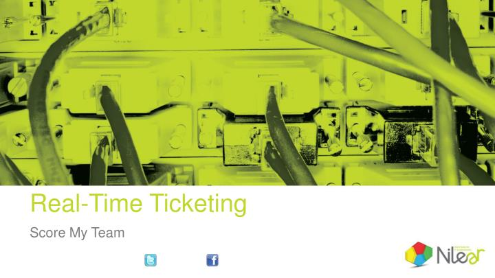 Real time ticketing
