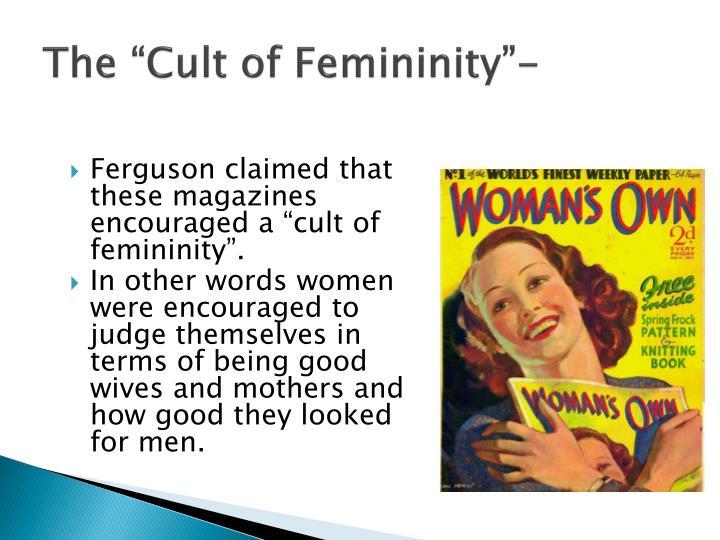 """The """"Cult of Femininity""""-"""