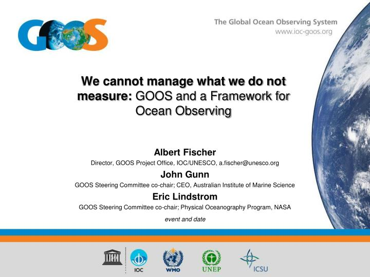 We cannot manage what we do not measure goos and a framework for ocean observing