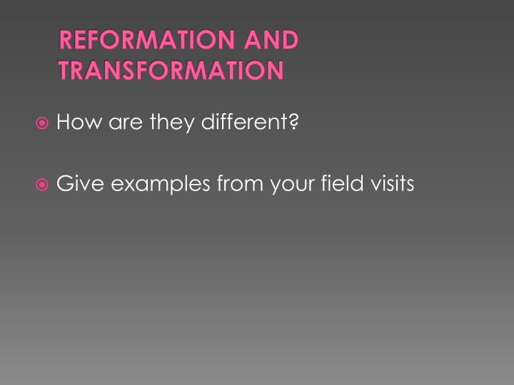 REFORMATION AND TRANSFORMATION