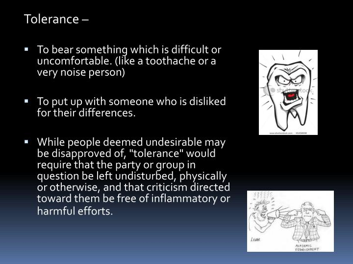 Tolerance –