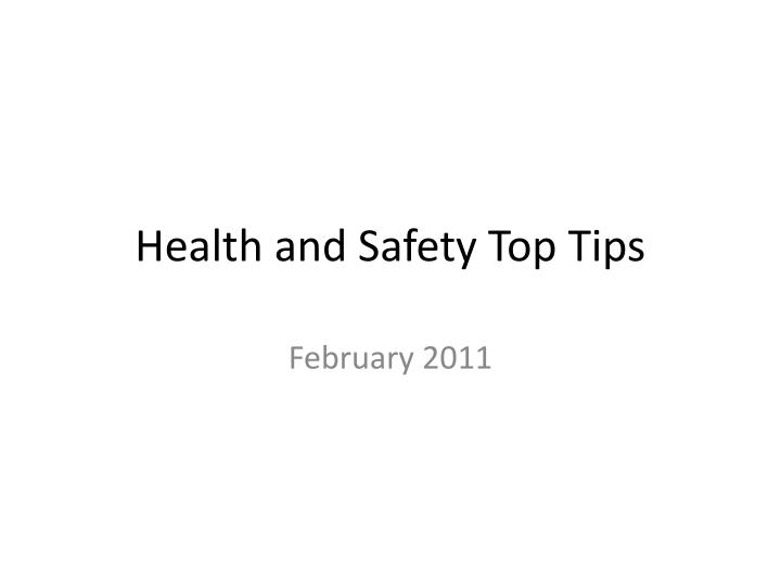 Health and safety top tips