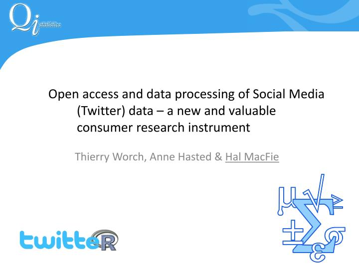 Open access and data processing of Social Media (Twitter) data – a new and valuable consumer resea...
