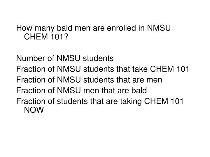 How many bald men are enrolled in NMSU CHEM 101?
