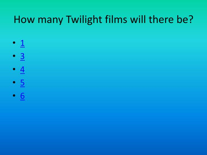 How many Twilight films will there be?