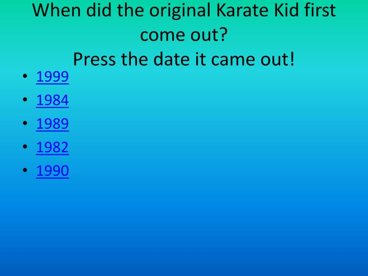 When did the original Karate Kid first come out?