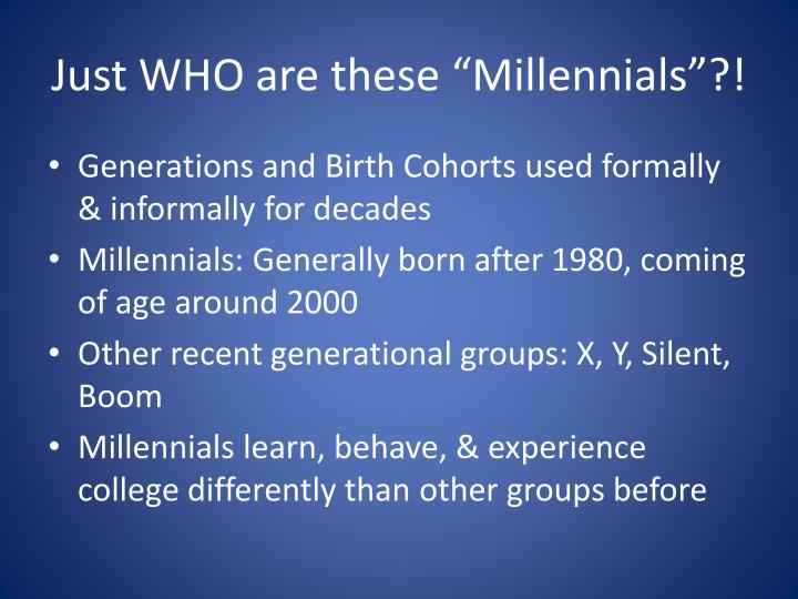 Just who are these millennials