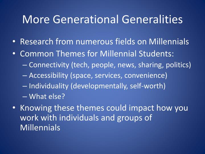 More Generational Generalities