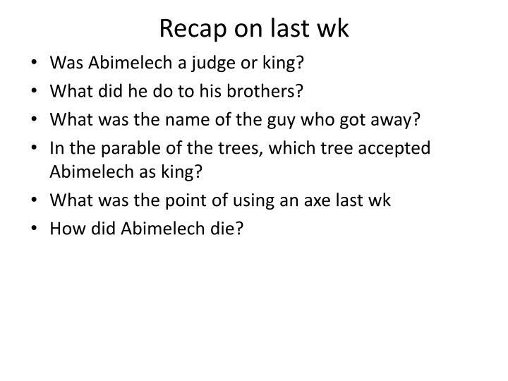Recap on last wk