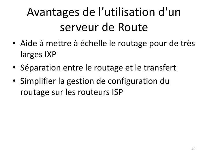Avantages de l'utilisation d'un serveur de Route