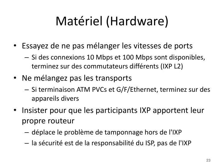 Matériel (Hardware)