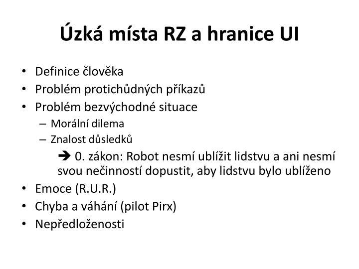 Úzká místa RZ a hranice UI