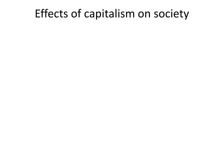Effects of capitalism on society