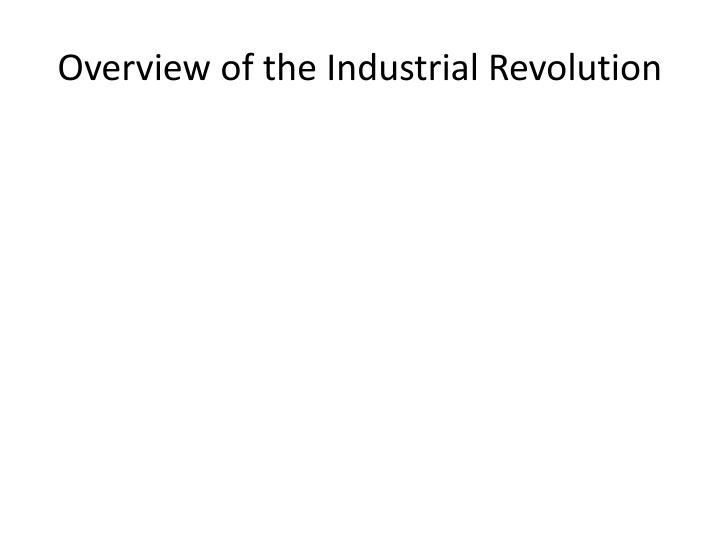 Overview of the Industrial Revolution