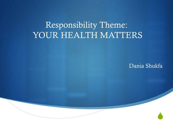 Responsibility theme your health matters