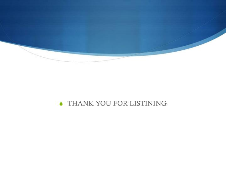 THANK YOU FOR LISTINING