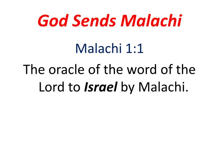 God Sends Malachi