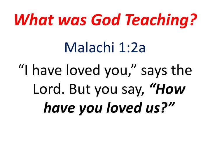 What was God Teaching?