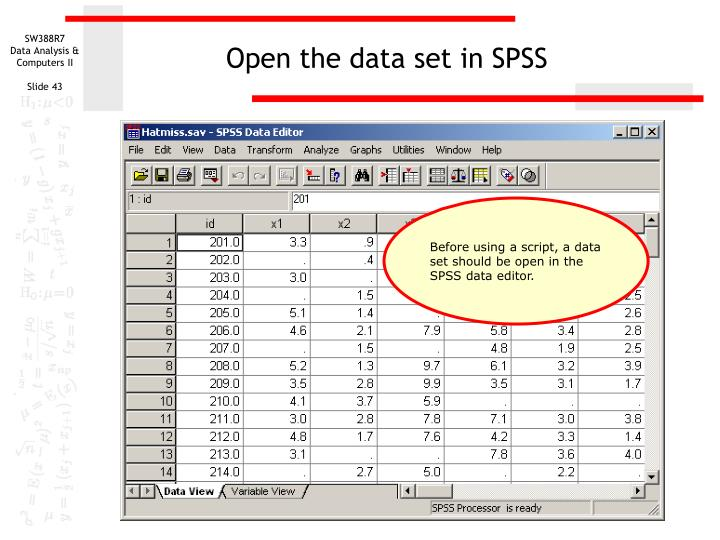 Open the data set in SPSS