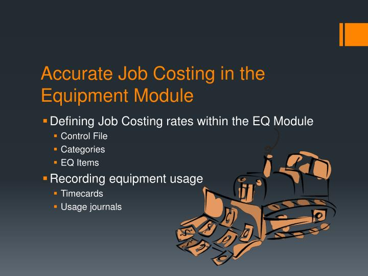 Accurate job costing in the equipment module