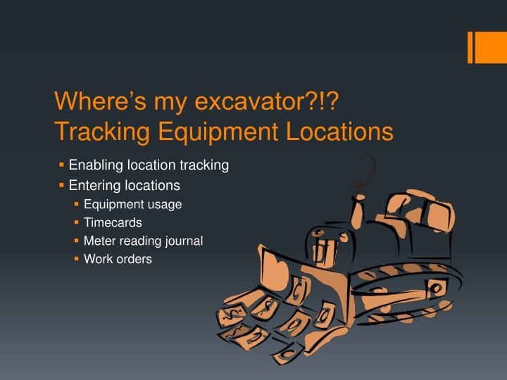 Where's my excavator?!?