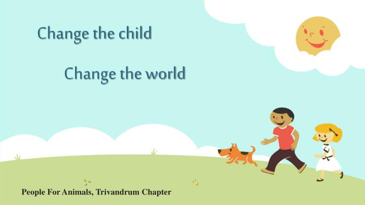 Change the child change the world