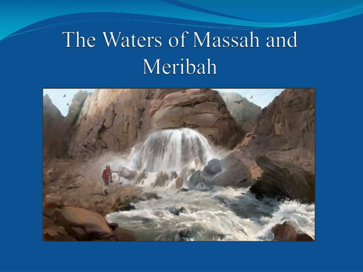 The Waters of Massah and Meribah
