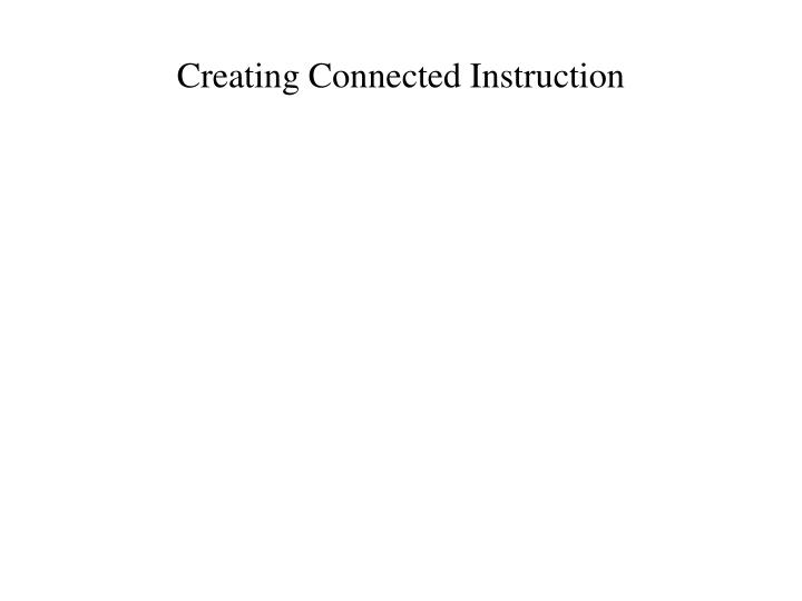 Creating Connected Instruction