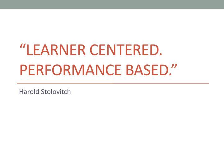 """Learner centered."