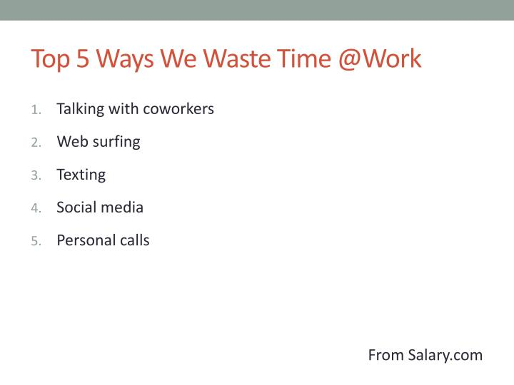 Top 5 Ways We Waste Time @Work