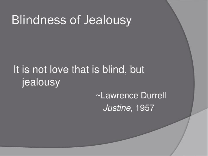 Blindness of Jealousy