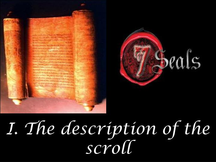 I. The description of the scroll