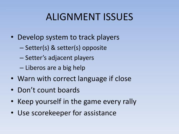 ALIGNMENT ISSUES
