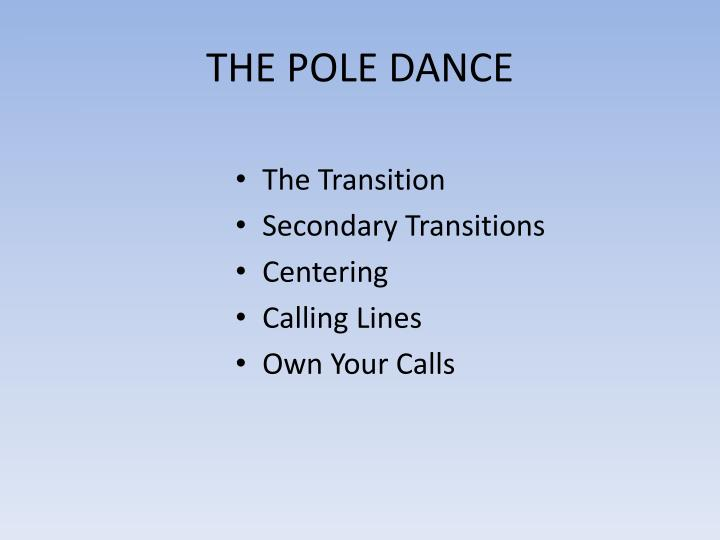THE POLE DANCE