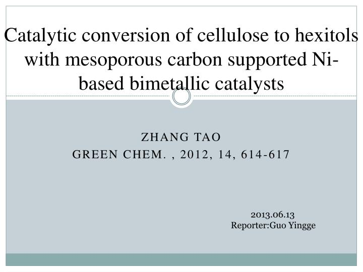 Catalytic conversion of cellulose to