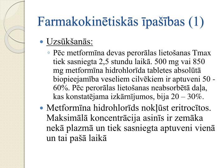 Farmakokinētiskās īpašības (1)