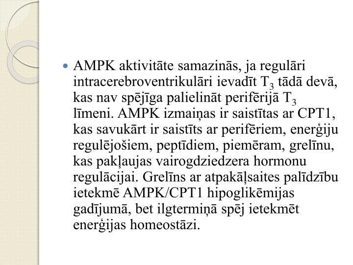 AMPK aktivitāte samazinās, ja regulāri