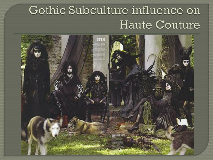 Gothic Subculture influence on Haute Couture